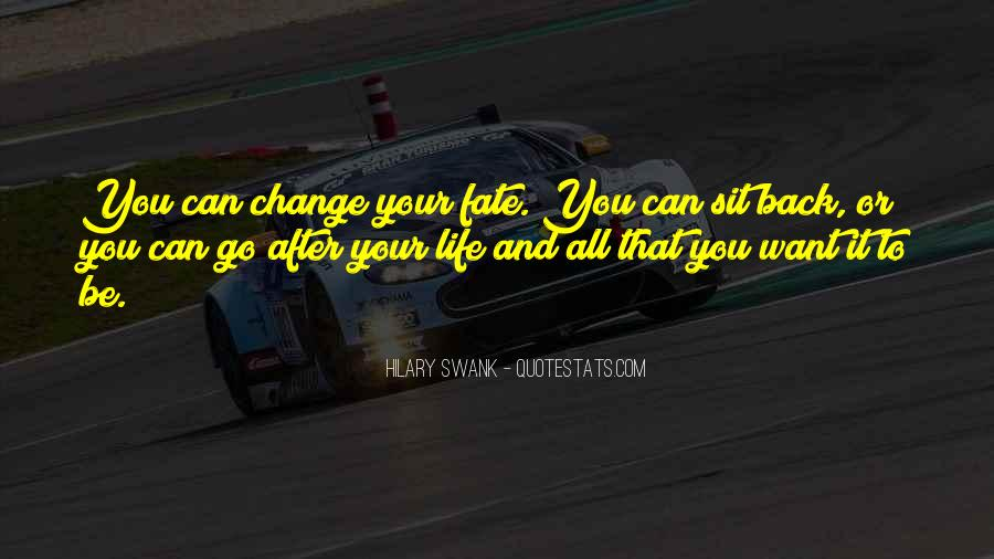 Motivational Change Your Life Quotes #168210