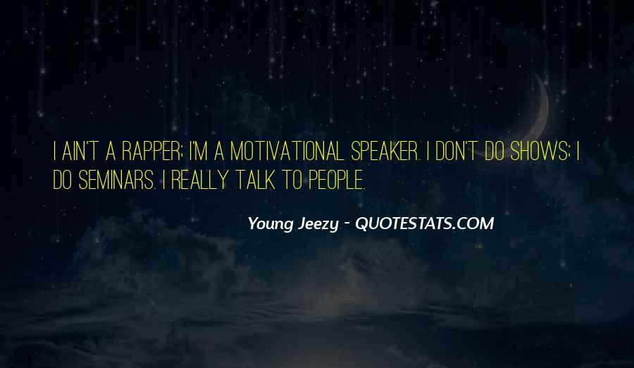 Motivational Speaker Quotes #1037579
