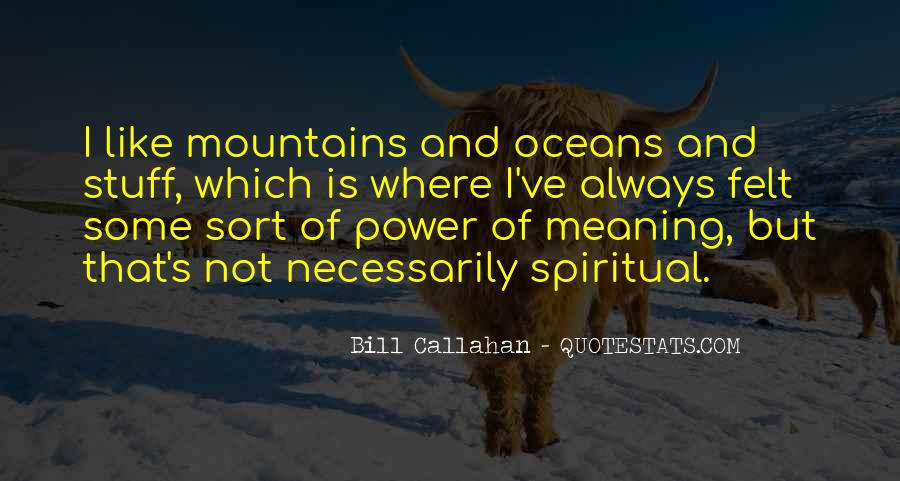 Mountains And Oceans Quotes #1532446