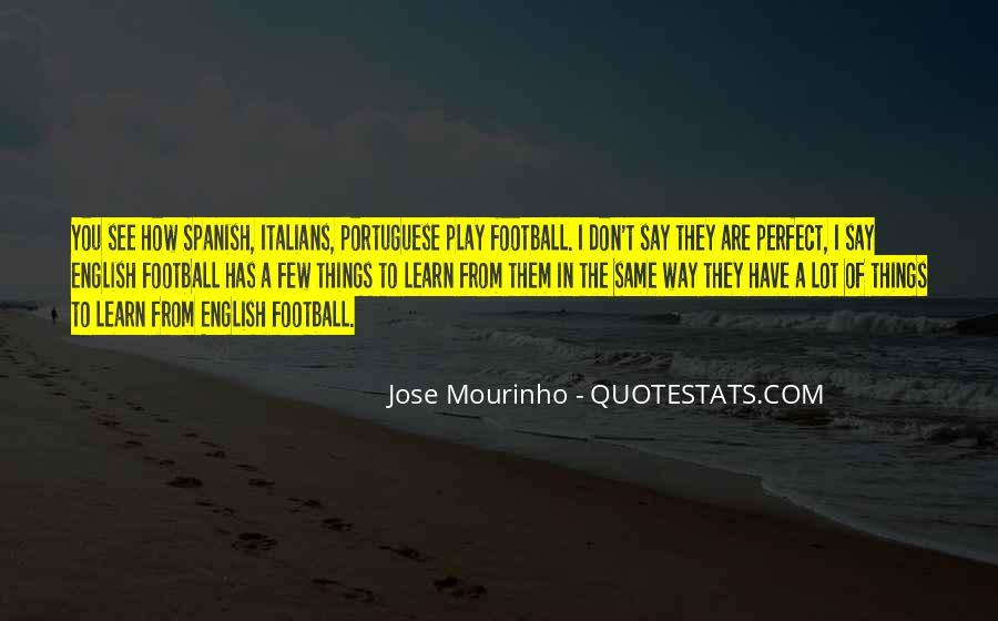 Mourinho Best Quotes #380093