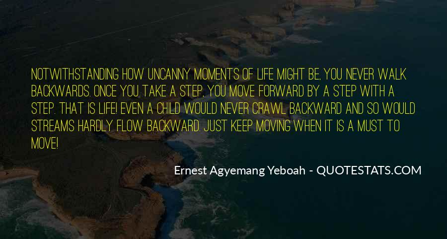 Move Forward Not Backwards Quotes #1534599