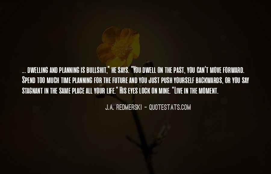 Move Forward Not Backwards Quotes #1548364