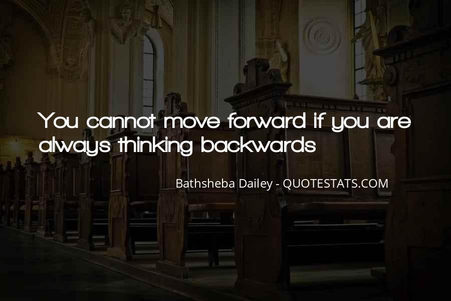 Move Forward Not Backwards Quotes #178062