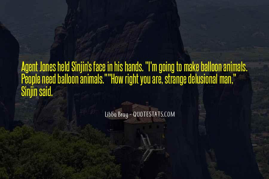 Mr Balloon Hands Quotes #726518