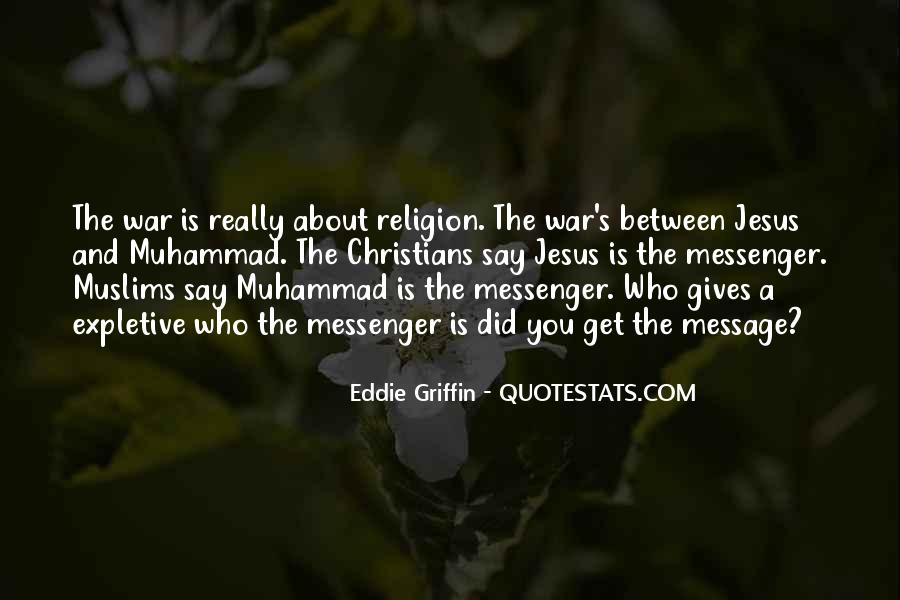 Muhammad The Messenger Quotes #511391