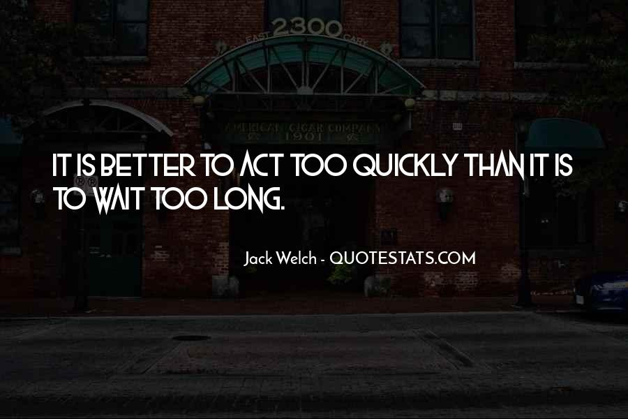 Quotes About Taking Too Long #473954