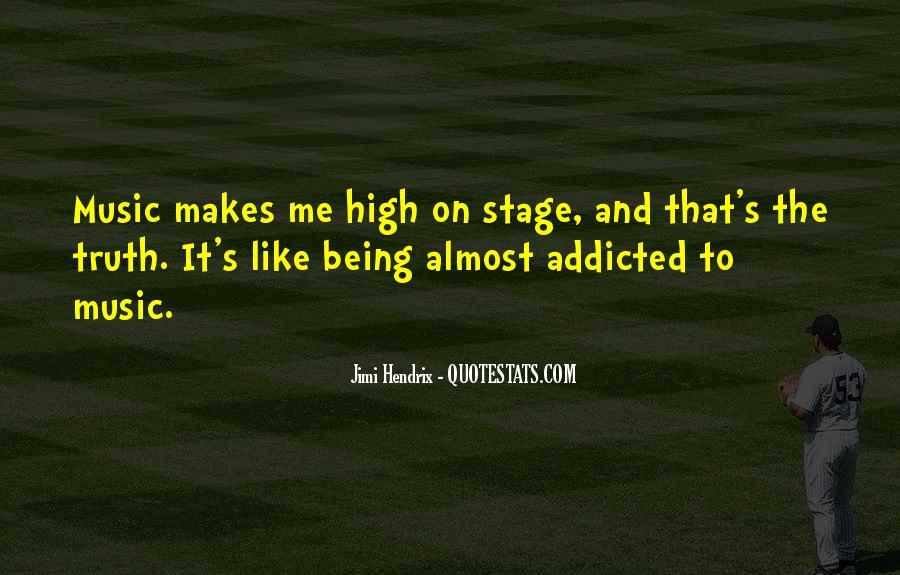 Music Addicted Quotes #1073067