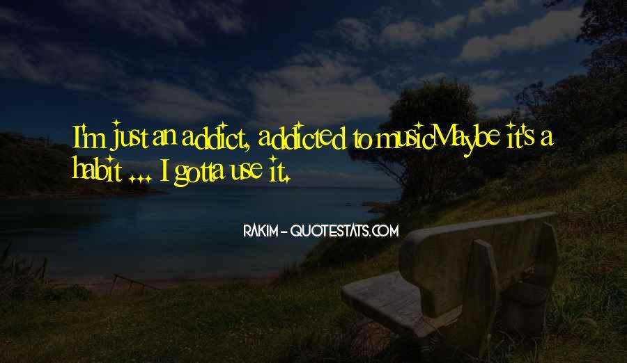 Music Addicted Quotes #1176313