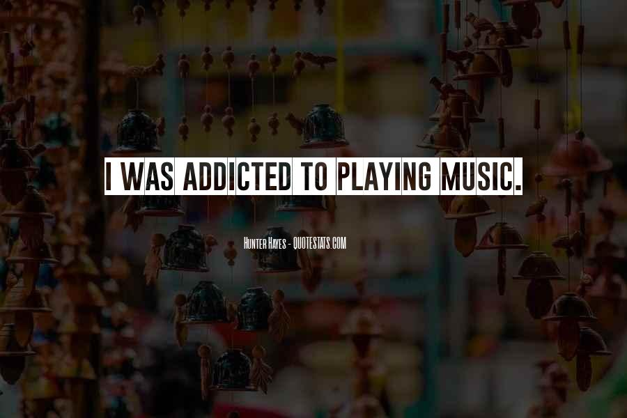 Music Addicted Quotes #336434