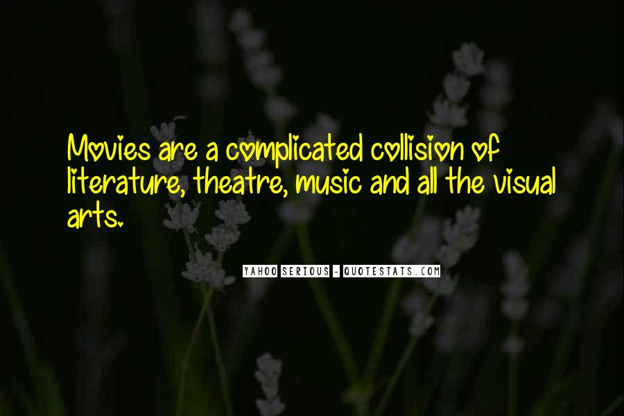 Music And Arts Quotes #1518022