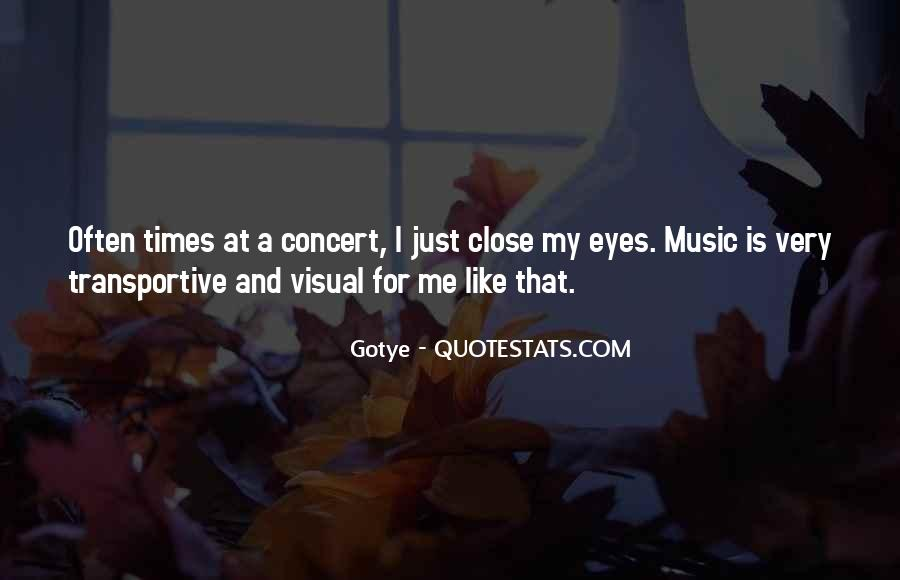 Music Concerts Quotes #1051614