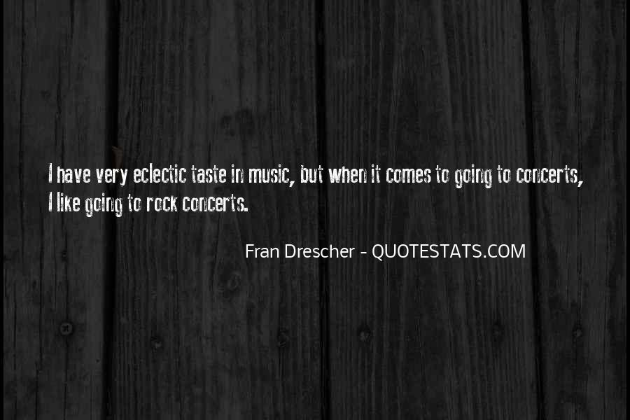 Music Concerts Quotes #1640178