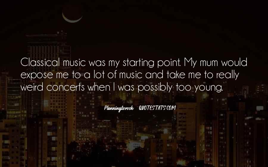 Music Concerts Quotes #573770