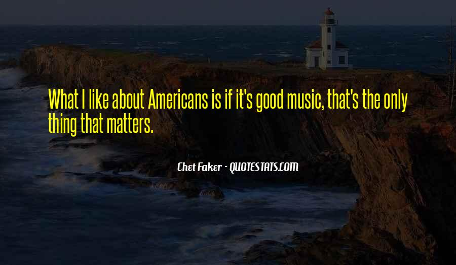Music Is The Only Thing Quotes #577483