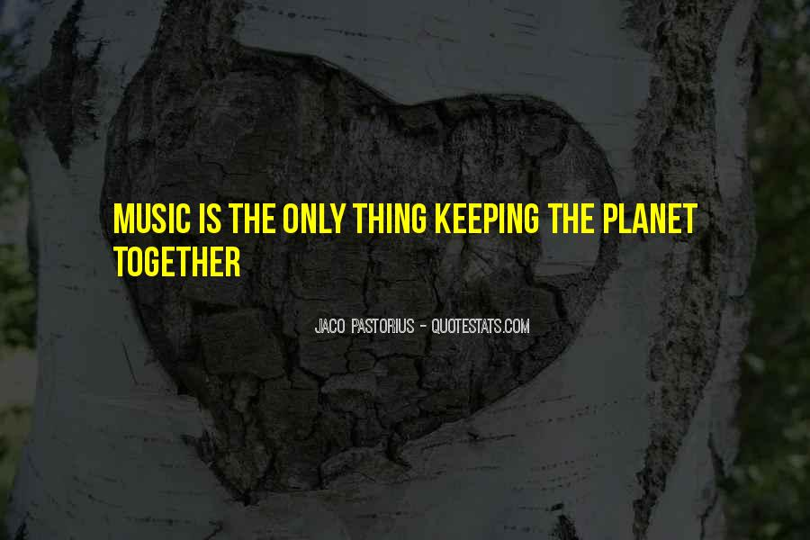Music Is The Only Thing Quotes #858449