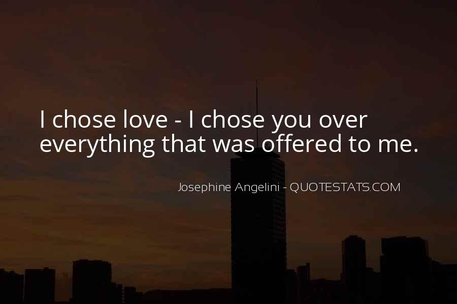 Quotes About Chose #95232