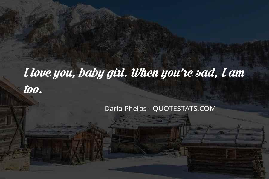 My Baby Girl Love Quotes #1267822
