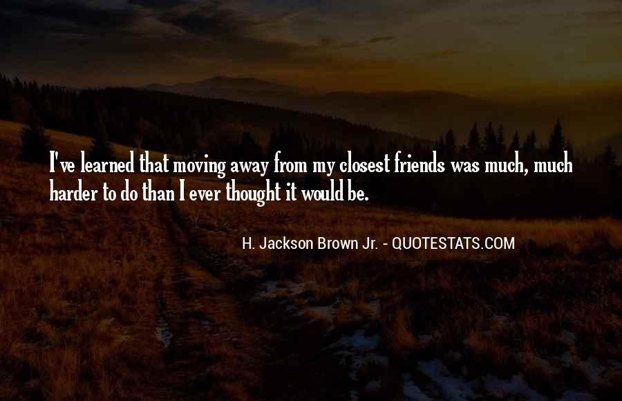 Top 13 My Best Friends Moving Away Quotes: Famous Quotes ...