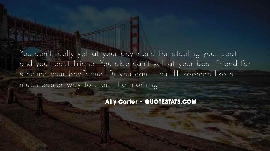 My Boyfriend Is My Best Friend Quotes #792089