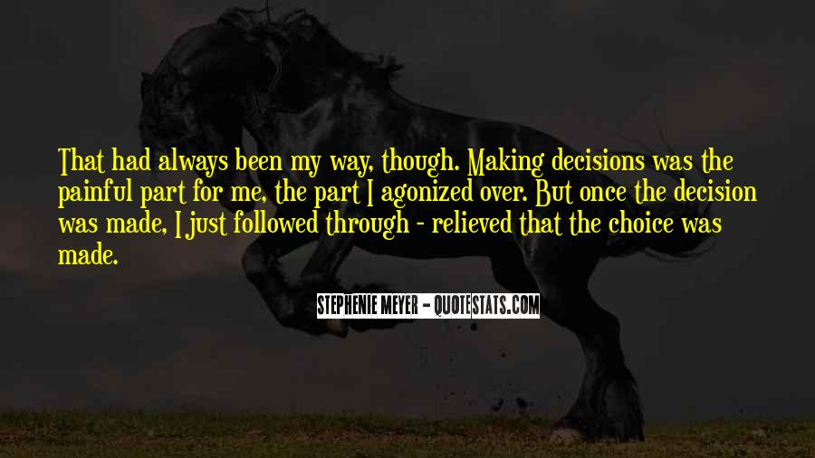Quotes About Choice Making #424370