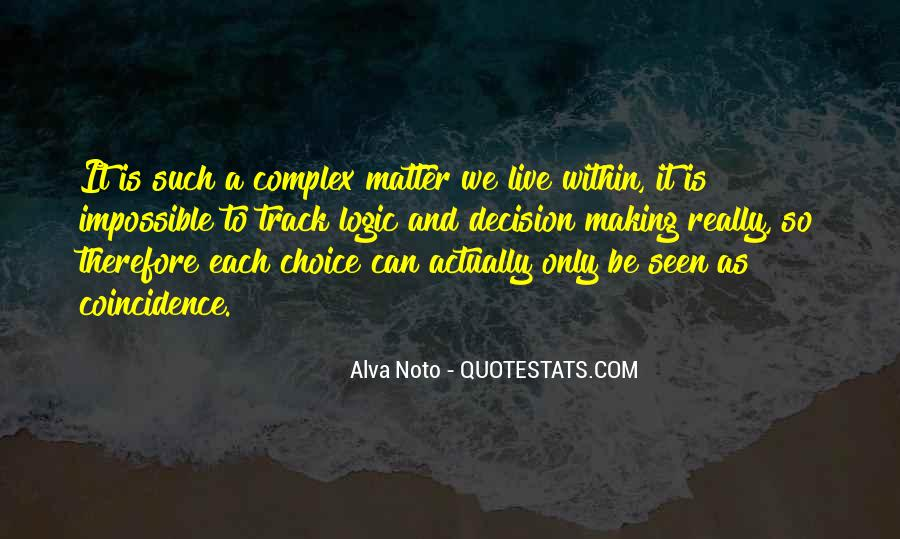 Quotes About Choice Making #500512