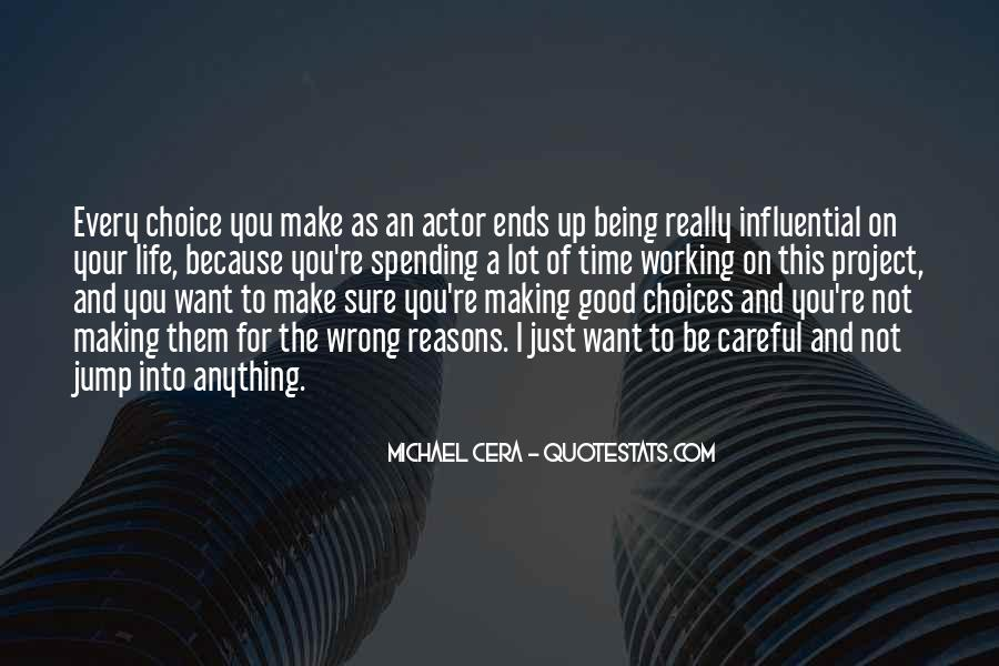 Quotes About Choice Making #521565