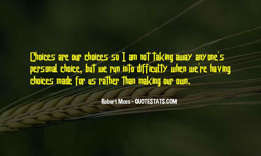 Quotes About Choice Making #578944