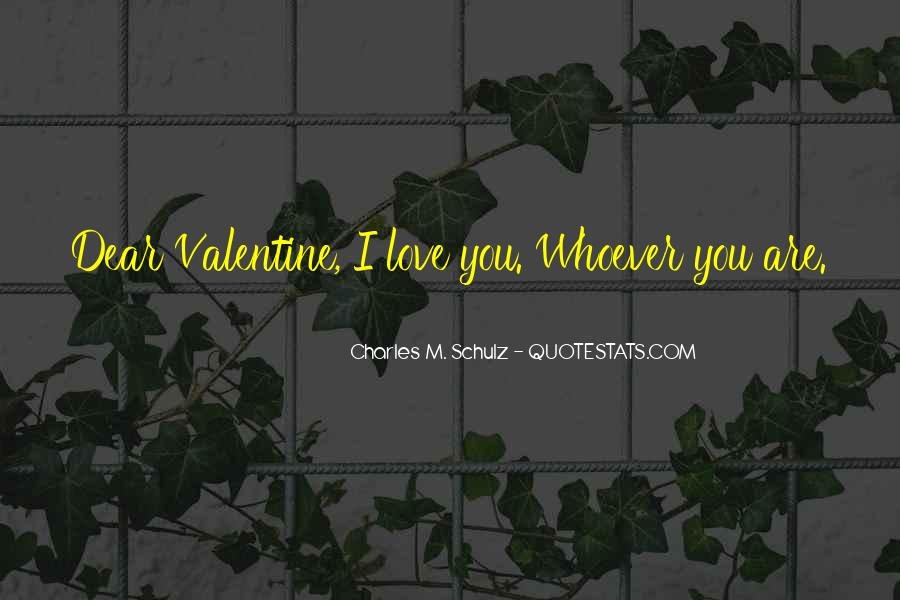 My Dear Valentine Love Quotes #1705427