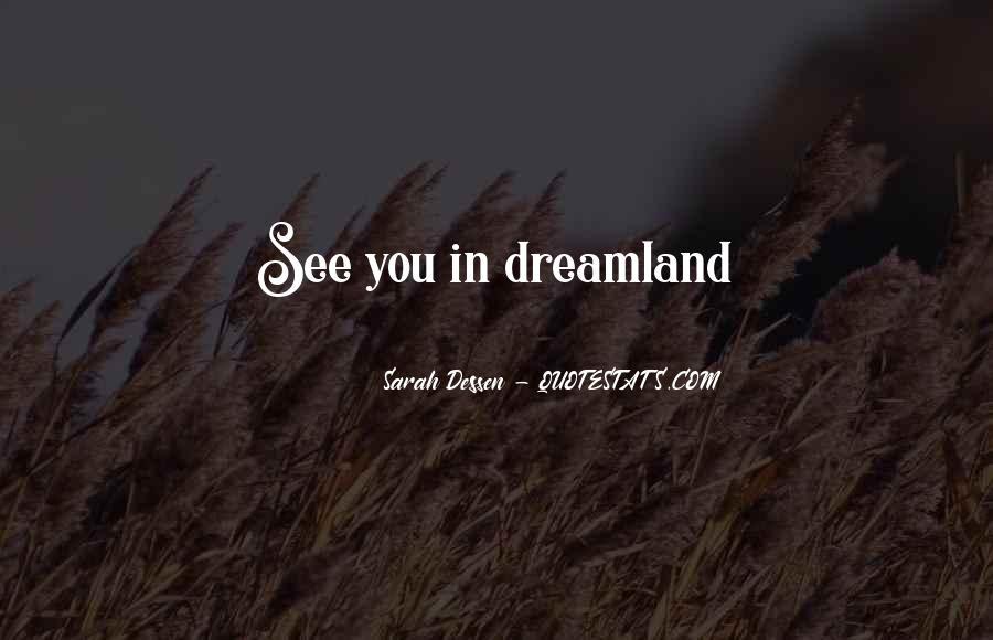 My Dreamland Quotes #282224
