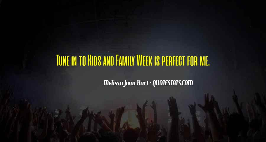 My Family May Not Be Perfect Quotes #8540