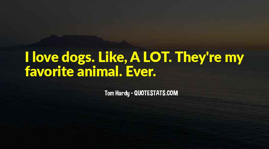 My Favorite Dog Quotes #334415