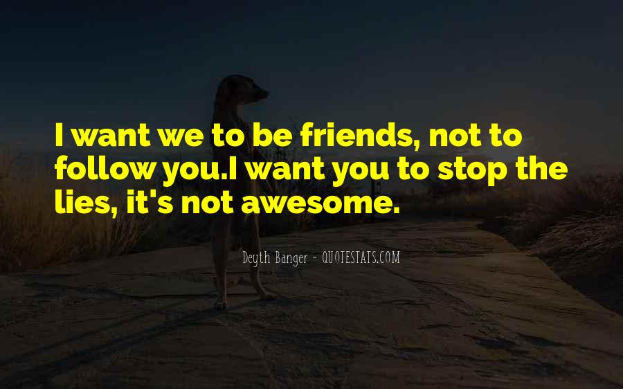 My Friends Are Awesome Quotes #300496
