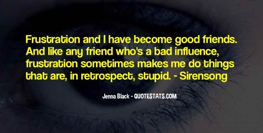 My Friends Are Stupid Quotes #1009208