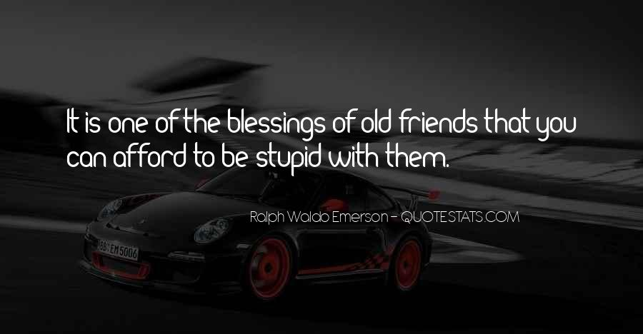 My Friends Are Stupid Quotes #1056273