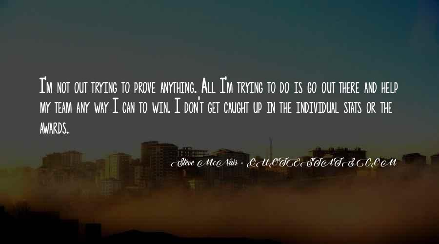 My Get Up And Go Quotes #959721