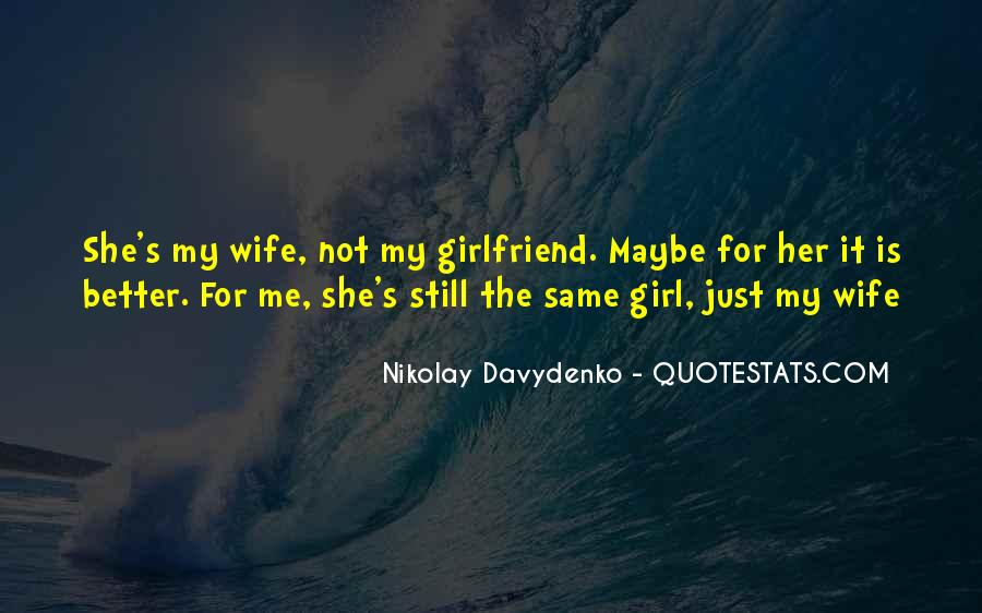 My Girlfriend Is My Quotes #1095563