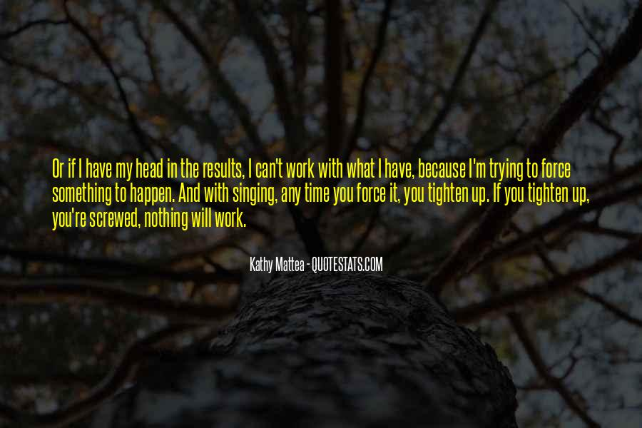 My Head Up Quotes #14098