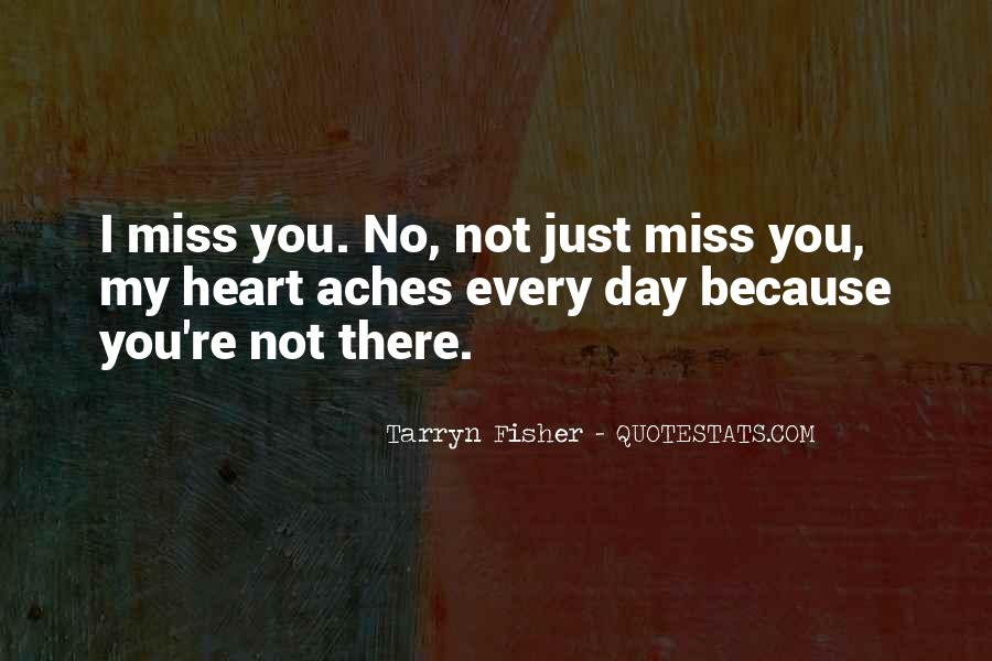 My Heart Aches For Him Quotes #1211534