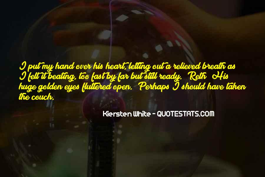 My Heart Beating So Fast Quotes #1595185