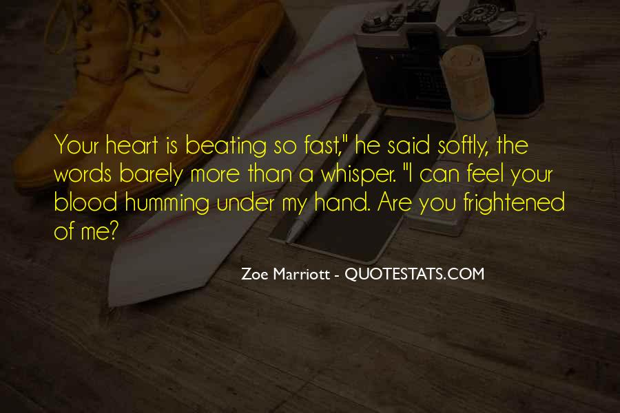 My Heart Beating So Fast Quotes #215193