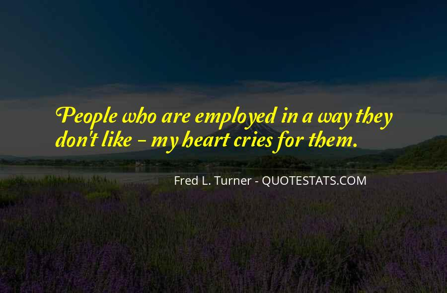 My Heart Cries Out For You Quotes #916043
