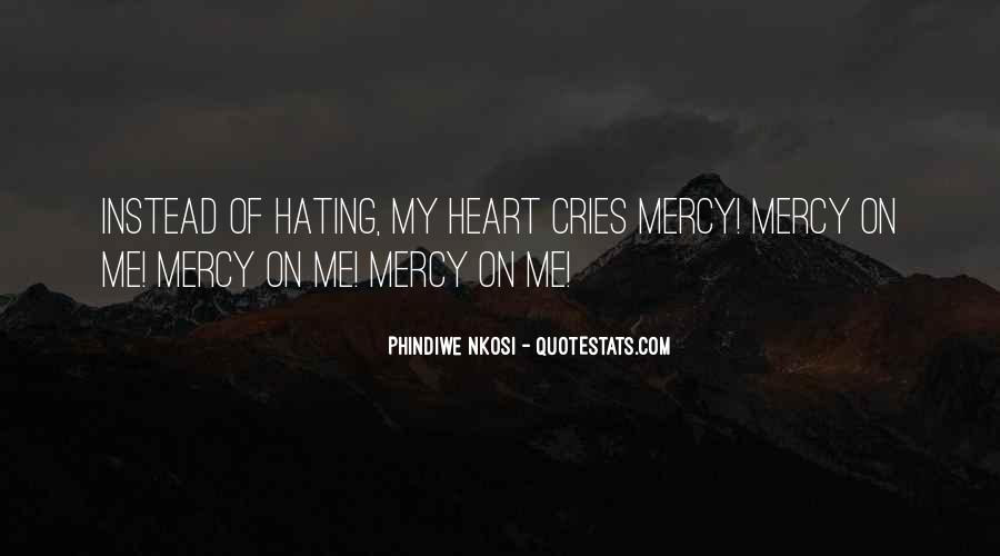My Heart Cries Quotes #368695