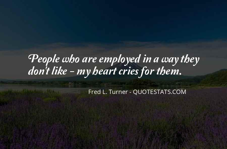 My Heart Cries Quotes #916043