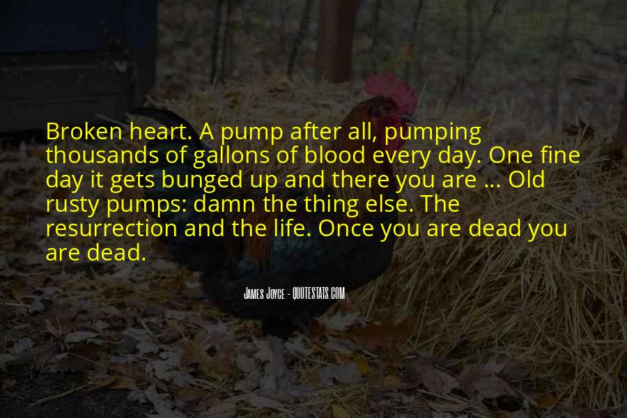 My Heart Pumps Quotes #1155046