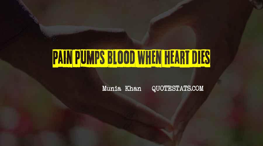 My Heart Pumps Quotes #117338