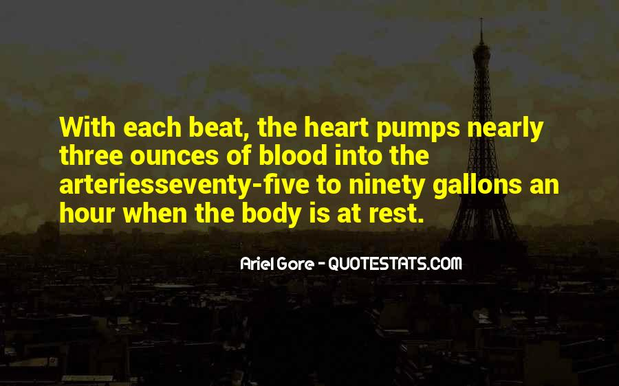My Heart Pumps Quotes #756272