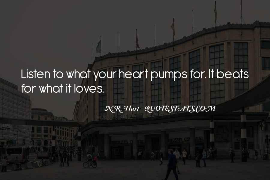 My Heart Pumps Quotes #952261