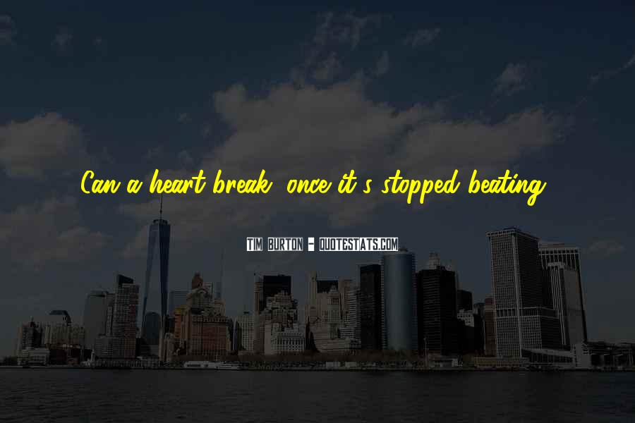 My Heart Stopped Beating Quotes #1419298