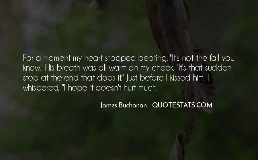 My Heart Stopped Beating Quotes #210739