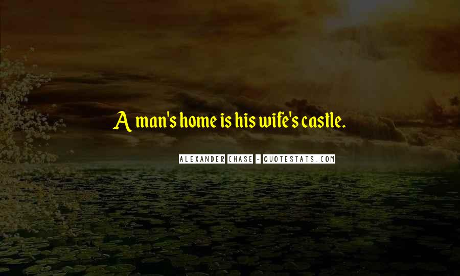 My Home Is My Castle Quotes #117840
